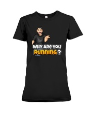 Why are you running - Design on 15 Products  Premium Fit Ladies Tee thumbnail