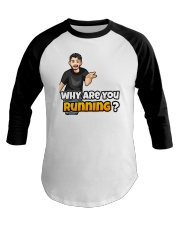 Why are you running - Design on 15 Products  Baseball Tee thumbnail