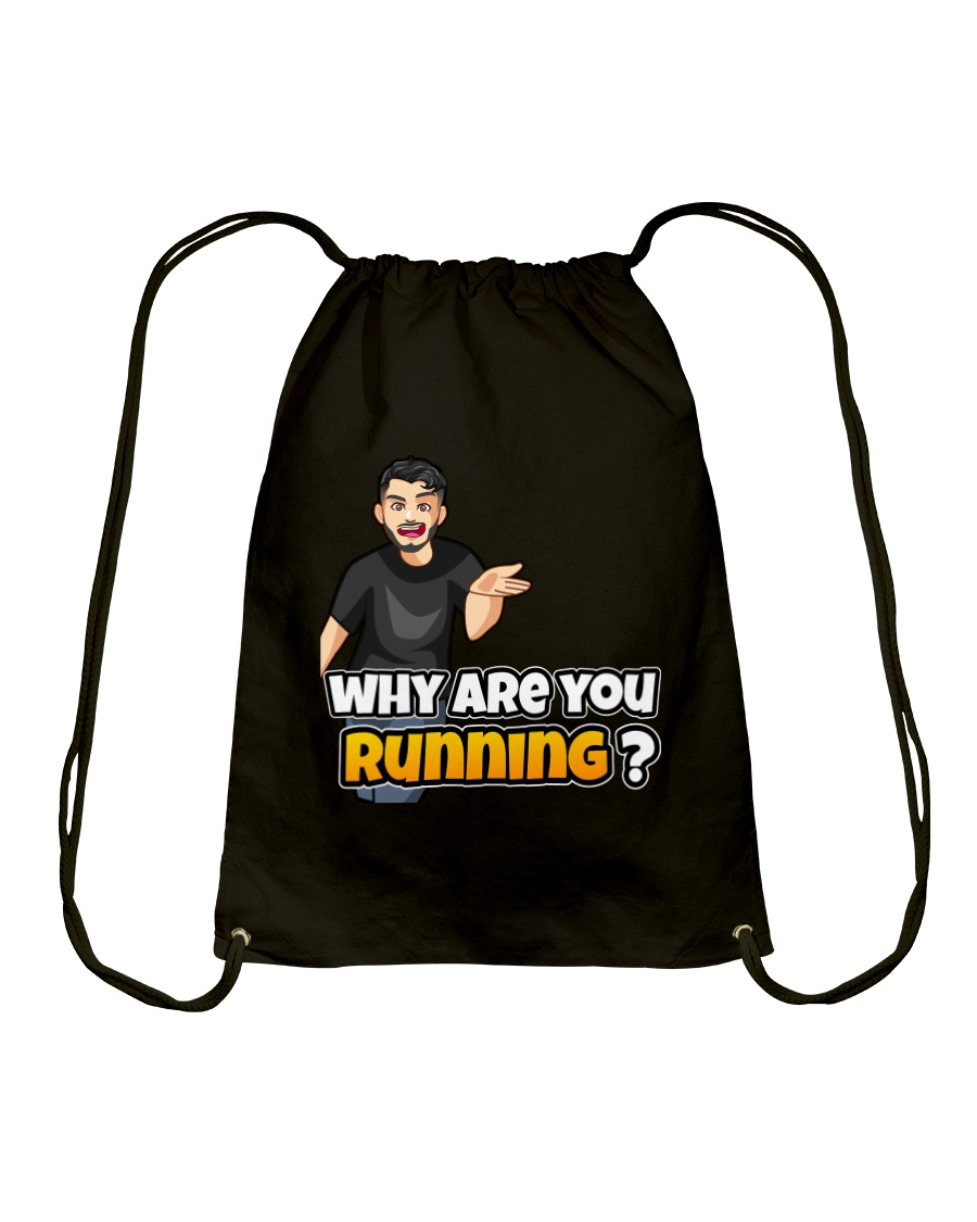 Why are you running - Design on 15 Products  Drawstring Bag
