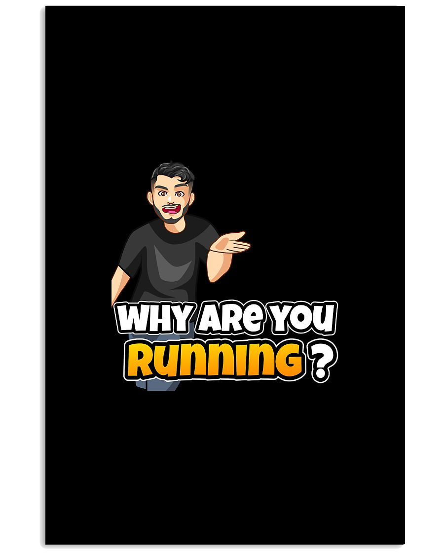 Why are you running - Design on 15 Products  16x24 Poster