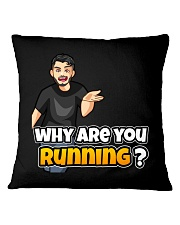 Why are you running - Design on 15 Products  Square Pillowcase thumbnail