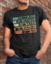 Faster Than Dialing 911 Classic T-Shirt apparel-classic-tshirt-lifestyle-26