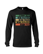 Faster Than Dialing 911 Long Sleeve Tee thumbnail
