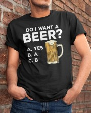 Do I Want A Beer Classic T-Shirt apparel-classic-tshirt-lifestyle-26