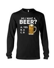 Do I Want A Beer Long Sleeve Tee thumbnail