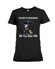 Be Kind To Chihuahuas Or I'll Kill You Premium Fit Ladies Tee thumbnail