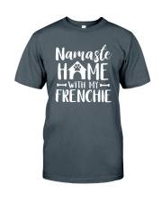 Namaste Home With My Frenchie Classic T-Shirt front