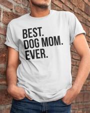 Best Dog Mom Ever Classic T-Shirt apparel-classic-tshirt-lifestyle-26