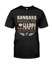 BANBARO MAKES ME HAPPY Classic T-Shirt front