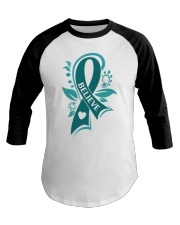 ovarian-cancer-teal-believe Baseball Tee front