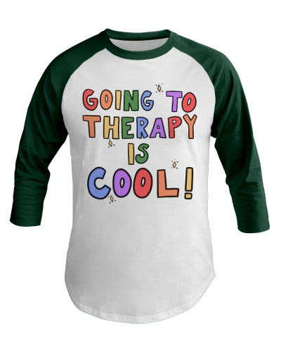 Going To Therapy Is Cool T Shirt