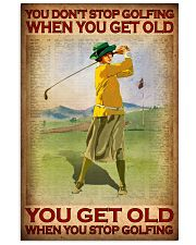 You Don't Stop Golfing When You Get Old You Get Old When You Stop Golfing Poster - Poster For Female Golfers - Golfer Birthday Xmas Gift - Home Decor 11x17 Poster front