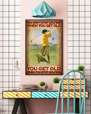 You Don't Stop Golfing When You Get Old You Get Old When You Stop Golfing Poster - Poster For Female Golfers - Golfer Birthday Xmas Gift - Home Decor 11x17 Poster lifestyle-poster-6