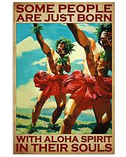 Some People Are Just Born With Aloha Spirit In Their Souls Poster - Home Decor - Wall Art - No Frame Full Size 11x17 16x24 24x36 Inches 11x17 Poster front