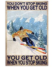 You Don't Stop Skiing When You Get Old When You Stop Skiing Poster - Poster For Skiing Lovers - Skiing Lover Birthday Xmas Gift - Home Decor -Wall Art 11x17 Poster front