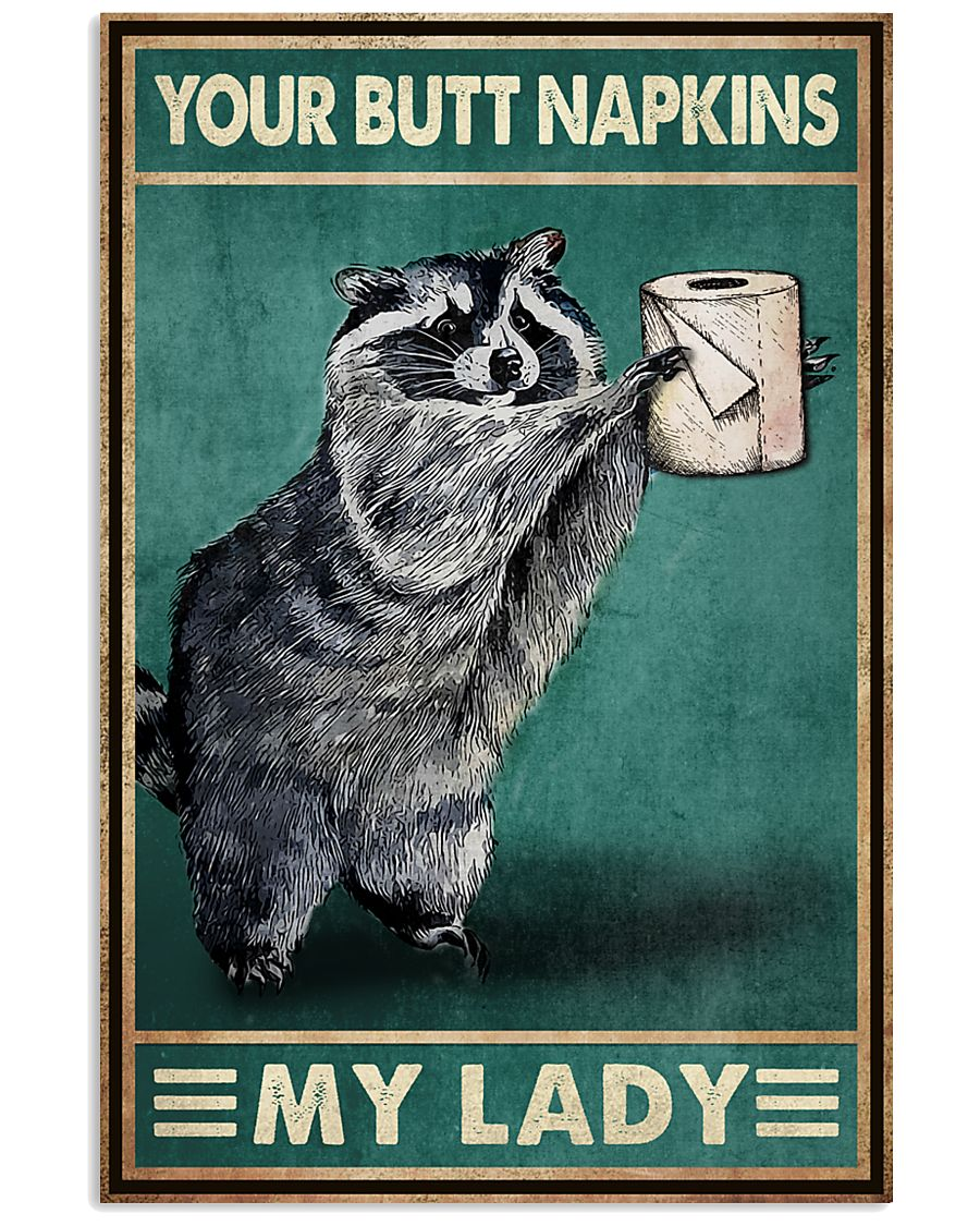 Poster your butt napkins my lady poster