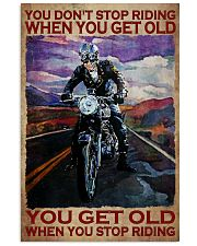 You Don't Stop Riding When You Get Old You Get Old When you Stop Riding Vintage Poster - Poster For Motorcycle Lovers - Motorbike Lover Home Decor 11x17 Poster front