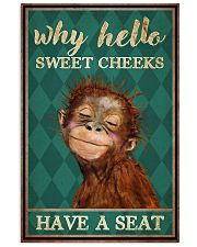 Why Hello Sweet Cheeks Have A Seat Poster - Monkey Funny Toilet Poster - Bathroom Decor - No Frame Full Size 11x17 16x24 24x36 Inches 11x17 Poster front