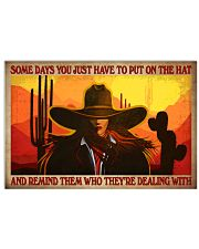 Some Days You Just Have To Put On The Hat And Remind Them Who They've Dealing With Poster - Poster For Cowgirls - Home Decor - Wall Art - No Frame 17x11 Poster front