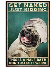 Get Naked Just Kidding This Is A Half Bath Don't Make It Weird Poster - Dog Funny Bathroom Poster - Bathroom Decor - No Frame Size 11x17 16x24 24x36'' 11x17 Poster front