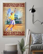 You Don't Stop Playing Tennis When You Get Old You Get Old When You Stop Playing Tennis Poster - No Frame Full Size 11x17 16x24 24x36 Inches 11x17 Poster lifestyle-poster-1