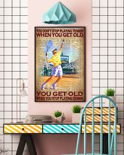 You Don't Stop Playing Tennis When You Get Old You Get Old When You Stop Playing Tennis Poster - No Frame Full Size 11x17 16x24 24x36 Inches 11x17 Poster lifestyle-poster-6
