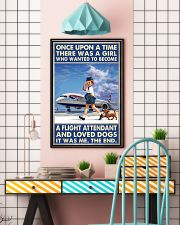 Once Upon A Time There Was A Girl Who Really Wanted To Become A Flight Attendant And Loved Dogs It Was Me The End Poster -Poster For Flight Attendants 11x17 Poster lifestyle-poster-6