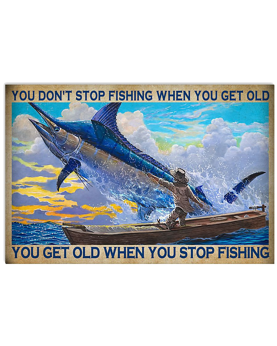 Old man and the sea You don't stop fishing when you get old poster