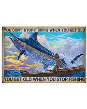 You Don't Stop Fishing When You Get Old You Get Old When You Stop Fishing Poster - Poster For Fishermen - Fisherman Birthday Xmas Gift - Home Decor 17x11 Poster front