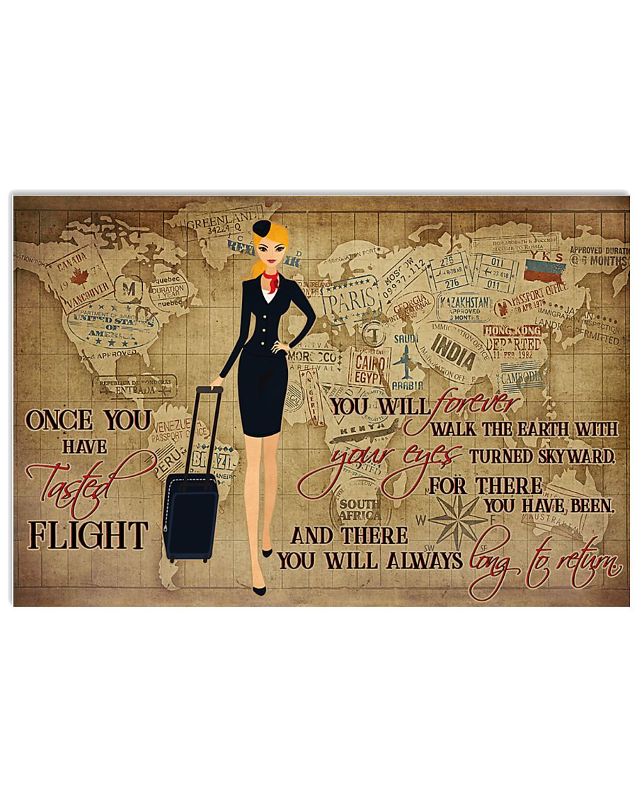 Flight attendant Once you have tasted flight and there you will always long to return poster