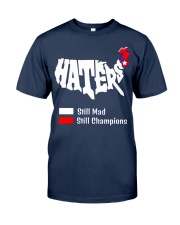 Haters Still Mad Classic T-Shirt front