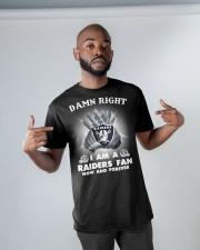 DAMN RIGHT I AM A RAIDERS FAN  Classic T-Shirt apparel-classic-tshirt-lifestyle-front-32