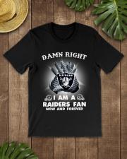 DAMN RIGHT I AM A RAIDERS FAN  Classic T-Shirt lifestyle-mens-crewneck-front-18