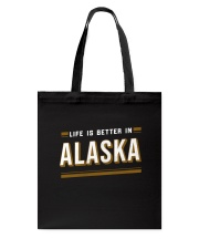 Life Is Better In Alaska Tote Bag thumbnail