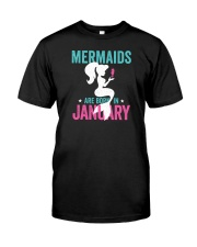 Mermaids Are Born In January Classic T-Shirt front