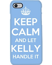 Keep Calm Kelly is Here Phone Case thumbnail