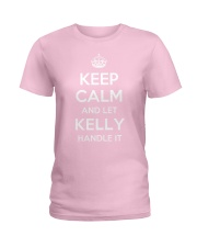 Keep Calm Kelly is Here Ladies T-Shirt thumbnail