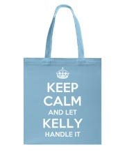 Keep Calm Kelly is Here Tote Bag thumbnail