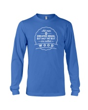 Only the Best Men are Called Wood Long Sleeve Tee thumbnail