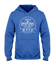 Only the Best Men are Called Wood Hooded Sweatshirt thumbnail