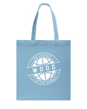 Coolest Wood In The World Tote Bag thumbnail