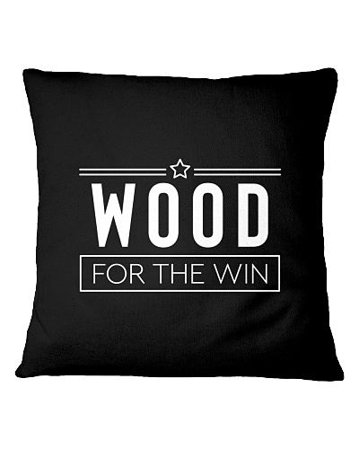 Wood for the Win