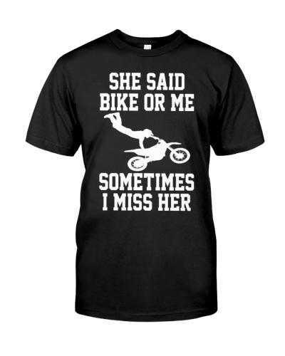 SHE SAID BIKE OR ME I MISS HER MOTOCROSS