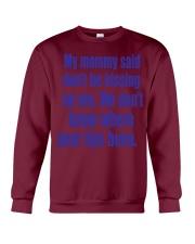 MY MOMMY SAID Crewneck Sweatshirt thumbnail