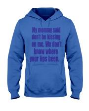 MY MOMMY SAID Hooded Sweatshirt thumbnail
