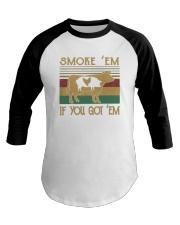 Smoke 'Em If you Got 'Em BBQ Shirt Baseball Tee thumbnail