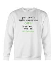 You Can't Make Everyone Happy You're Not An Avocad Crewneck Sweatshirt thumbnail