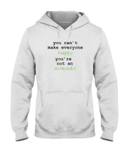 You Can't Make Everyone Happy You're Not An Avocad Hooded Sweatshirt thumbnail
