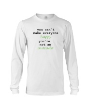 You Can't Make Everyone Happy You're Not An Avocad Long Sleeve Tee thumbnail