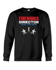 Fireworks Director I Run You Run - Funny 4th July Crewneck Sweatshirt thumbnail